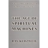 Book Review: The Age of Spiritual Machines – Ray Kurzweil